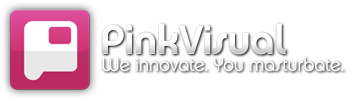Pink Visual - We Innovate. You Masturbate.